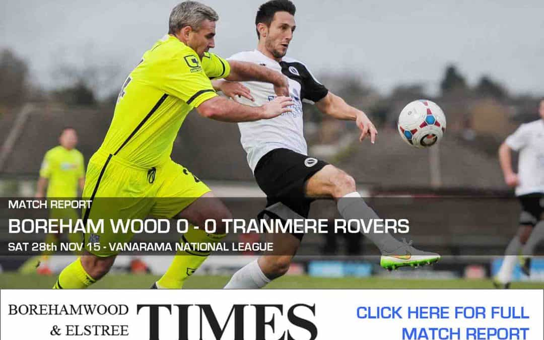 MATCH REPORT: BOREHAM WOOD VS TRANMERE