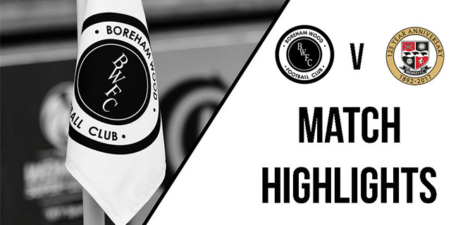 MATCH HIGHLIGHTS: BOREHAM WOOD VS BROMLEY