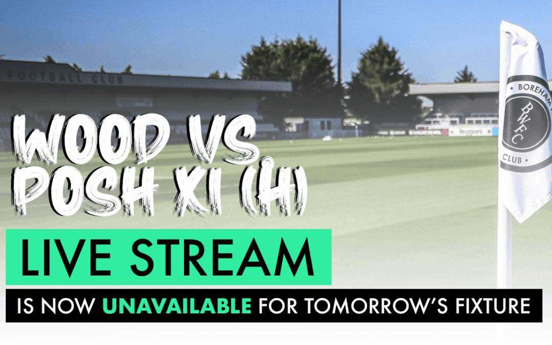 WOOD VS. POSH XI – LIVE STREAM NOW UNAVAILABLE