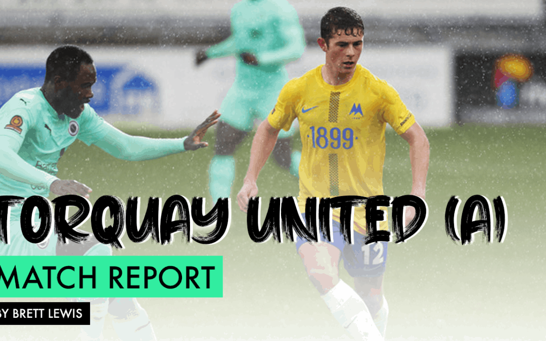 MATCH REPORT – TORQUAY UNITED (A)