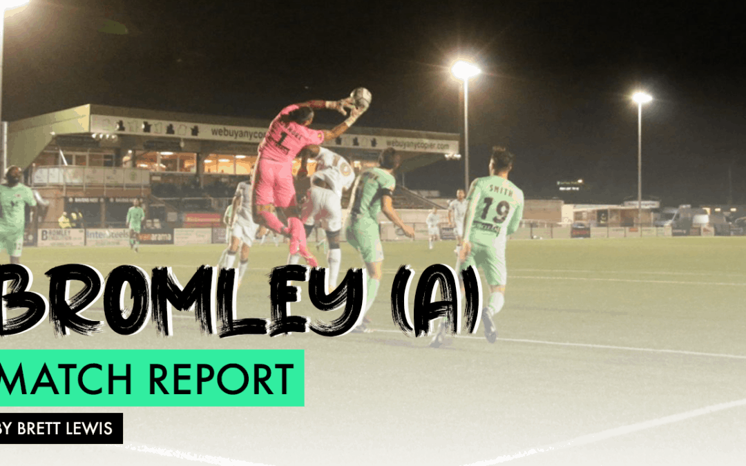 MATCH REPORT – BROMLEY (A)