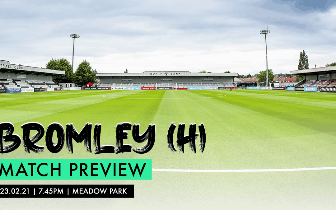 MATCH PREVIEW – BROMLEY (H)