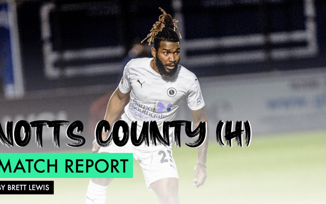 MATCH REPORT – NOTTS COUNTY (H)