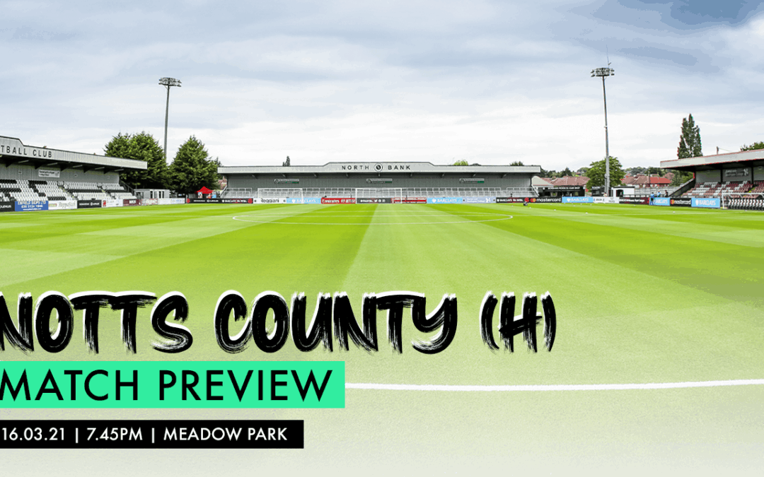 MATCH PREVIEW – NOTTS COUNTY (H)