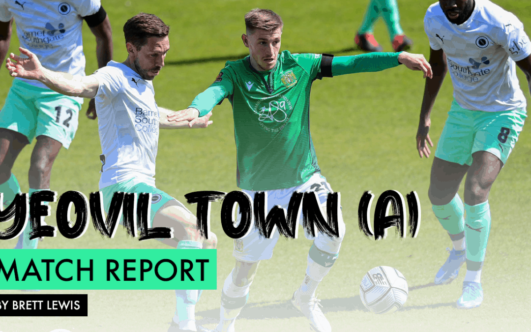 MATCH REPORT – YEOVIL TOWN (A)