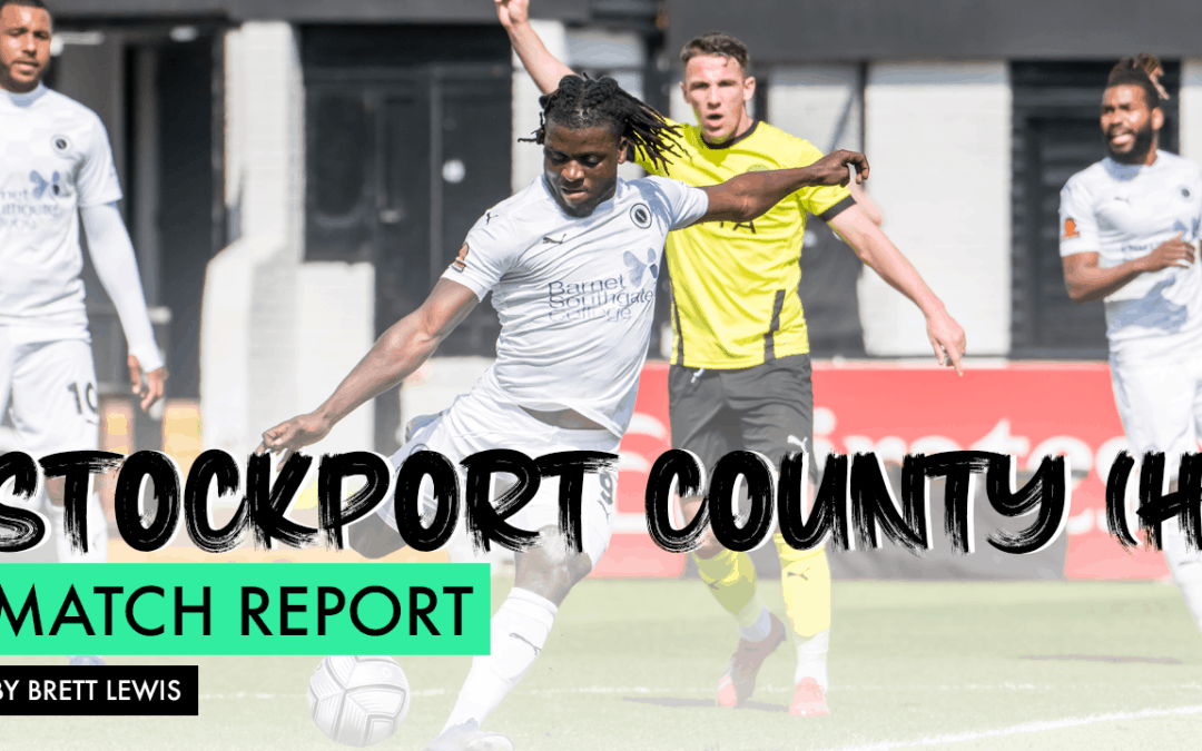 MATCH REPORT – STOCKPORT COUNTY (H)