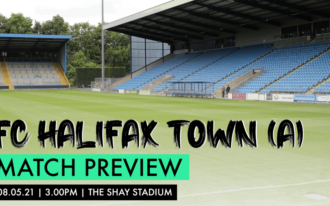 MATCH PREVIEW – FC HALIFAX TOWN (A)
