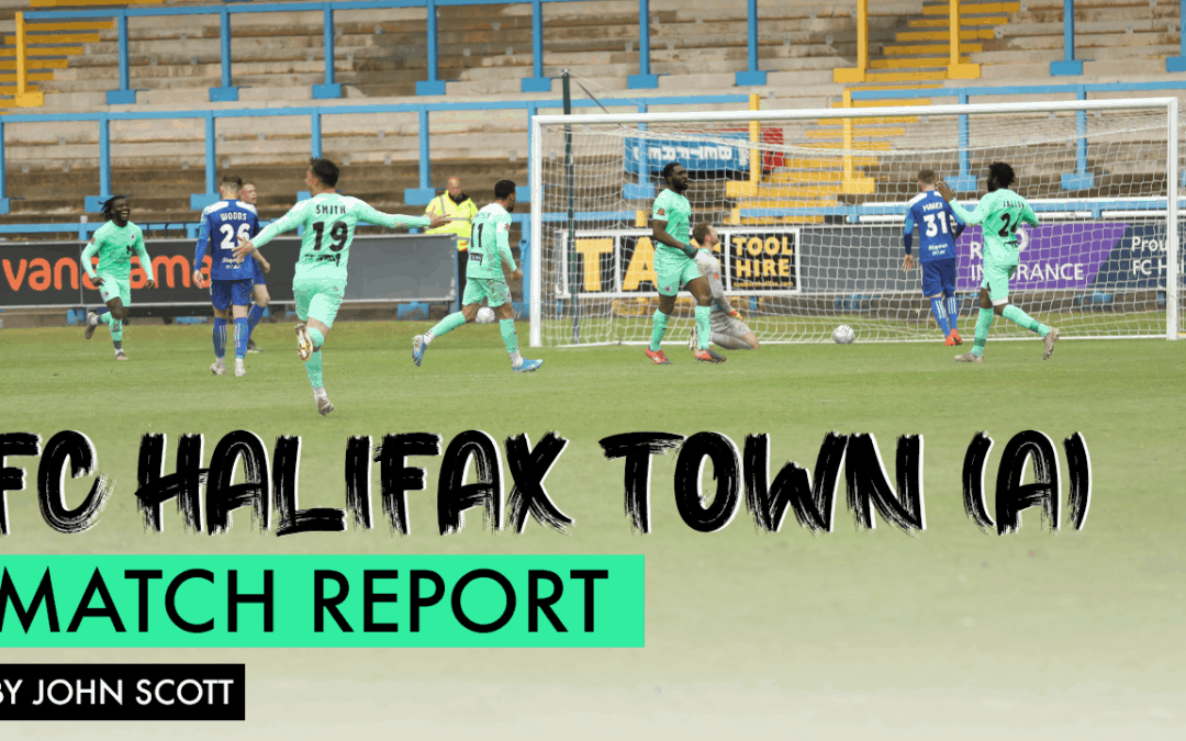 MATCH REPORT – FC HALIFAX TOWN (A)