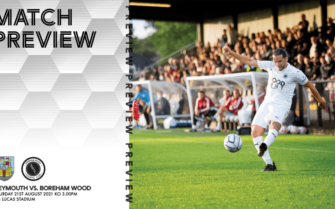 MATCH PREVIEW – WEYMOUTH (A)